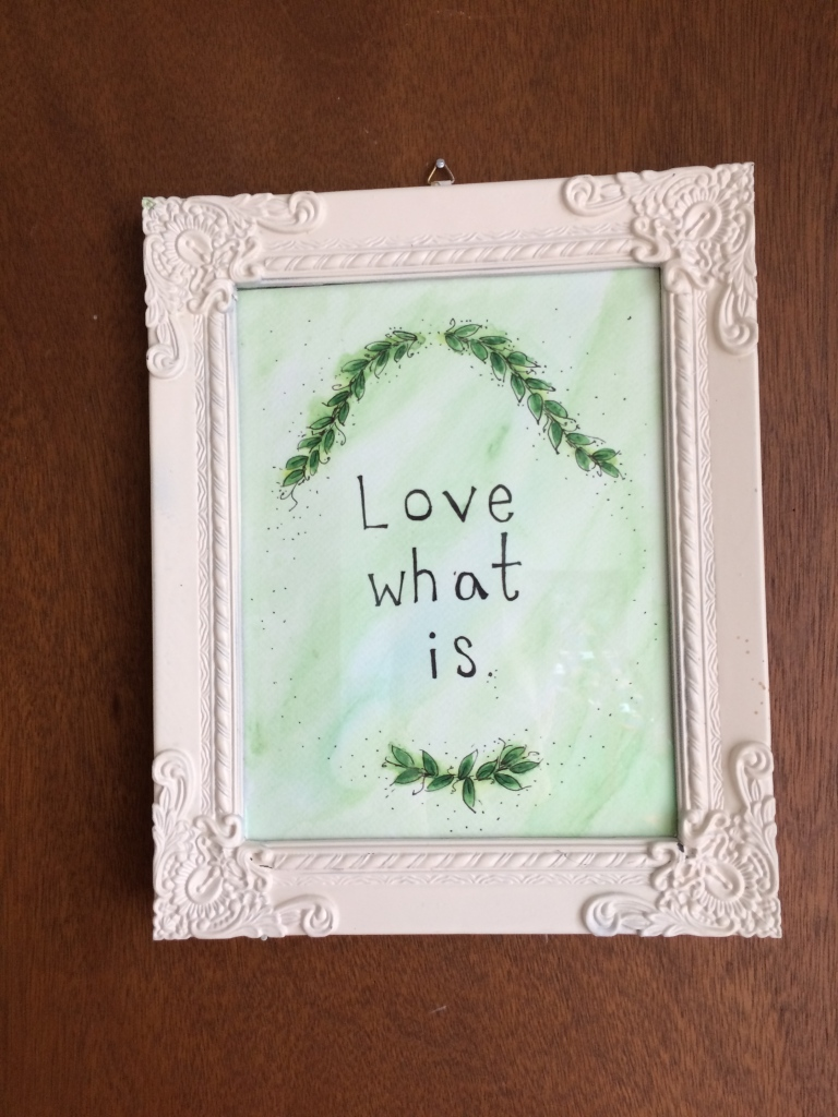 [love what is]